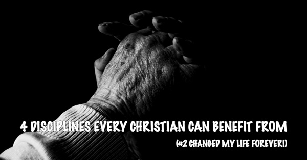 4 Disciplines Every Christian Can Benefit From